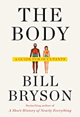 Bill Bryson, bestselling author of A Short History of Nearly Everything, takes us on a head-to-toe tour of the marvel that is the human body. As addictive as it is comprehensive, this is Bryson at his very best, a must-read owner's manual for...