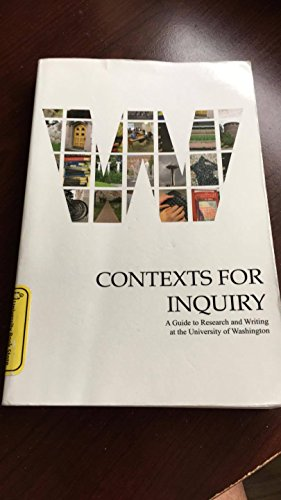Context for Inquiry - A Guide to Research and Writing at UW
