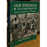 Our Strength Is in Our Fields: African Families in Change