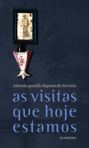 Read Online As Visitas Que Hoje Estamos (Em Portuguese do Brasil) PDF