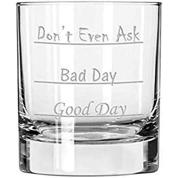 Good Day - Bad Day - Don't Even Ask Old Fashioned Scotch Whiskey Glass