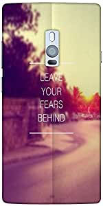 Snoogg Leave Your Fears Behind Designer Protective Back Case Cover For One Pl...