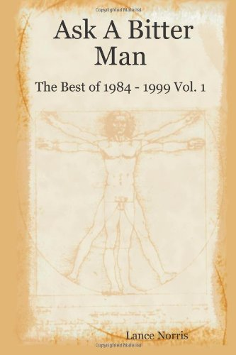 Read Online Ask A Bitter Man: The Best of 1984 - 1999 Vol. 1 pdf