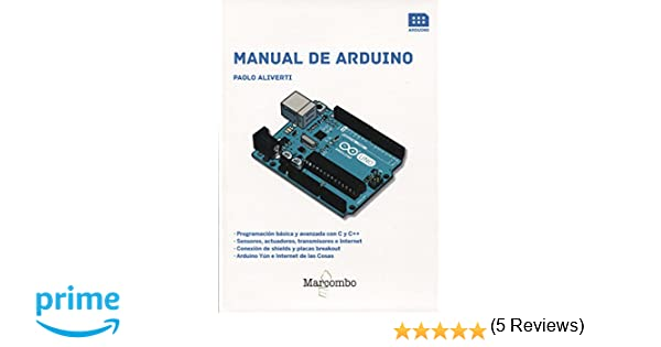 Manual de Arduino: 1: Amazon.es: Paolo Aliverti, EDIZIONI ...