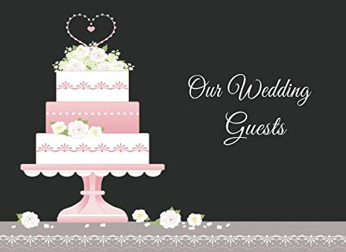 Our Wedding Guests: A Sign-In Guest Registry For -