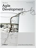 The Art of Agile Development: Pragmatic Guide to Agile Software Development Front Cover