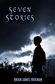 Seven Stories by [Freeman, Brian James]