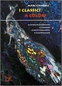 Book I classici a colori: Favole a colori-Il Paradiso a colori. Il libro della Genesi-Le mille e una notte a colori-Il flauto magico a colori