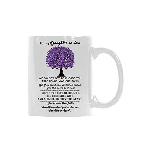 To My Daughter-In-law Mug - I Did Not Get To Choose You That Honor Was My Son's Coffee Mug - Ceramic Coffee Water Cup - Creative Gift For Family and Friend 11oz