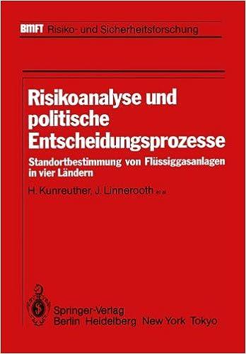 Risikoanalyse und politische Entscheidungsprozesse: Standortbestimmung von Flüssiggasanlagen in vier Ländern (BMFT - Risiko- und Sicherheitsforschung)