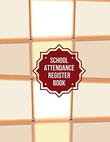 (School Attendance Register Book: Ideal Record Register Notebook Journal for Write-In and Sign-In in Schools, Camp Sessions, Summer Classes and Much More. (School Attendance Notebook.))