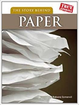 Book The Story Behind Paper (True Stories)