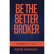 Be The Better Broker Box Set: Volumes 1, 2 & 3