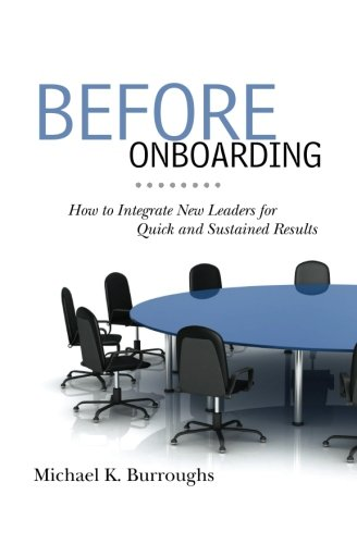 Read Online Before Onboarding: How to Integrate New Leaders for Quick and Sustained Results pdf