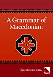 A Grammar of Macedonian, Olga Miseska Tomic, 089357385X