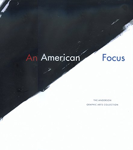 Read Online An American Focus: The Anderson Graphic Arts Collection PDF Text fb2 book