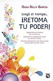Llego el Tiempo... Retoma Tu Poder!, Olga Nelly Garcia, 6070713311