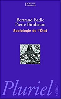 Sociologie de l'Etat par Bertrand Badie