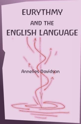 Eurythmy and The English Language by Anastasi Ltd