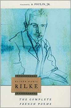 The Complete French Poems of Rainer Maria Rilke of Rilke, Rainer Maria New Edition on 06 April 2002