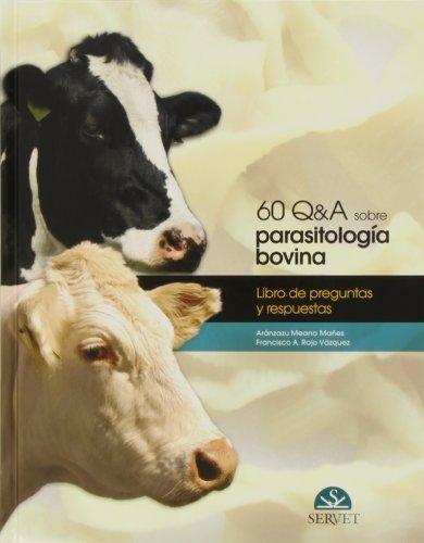 Descargar Libro 60 Q&a Sobre Parasitología Bovina Aránzazu Meana Mañes Y Francisco A. Rojo Vázq