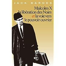 Malcolm X, La Liberation Des Noirs Et La Voie Vers Le Pouvoir Ouvrier / 'malcolm X, the Liberation of Blacks and the Way to the Power Worker