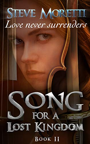 Song for a Lost Kingdom, Book II by [Moretti, Steve]