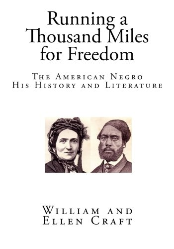 Search : Running a Thousand Miles for Freedom: The American Negro His History and Literature