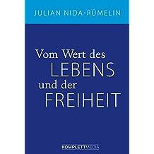 Vom Wert des Lebens und der Freiheit (German Edition)