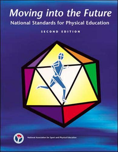 Moving Into The Future: National Standards for Physical...