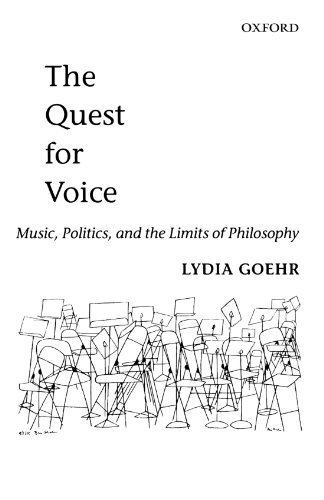 The Quest for Voice: On Music, Politics, and the Limits of Philosophy: The 1997 Ernest Bloch Lectures by Oxford University Press