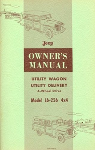 Wipers Utility - 1958 & Before JEEP UTILITY WAGON & UTILITY DELIVERY L6-226 4x4 Owners Instruction & Operating Manual - Users Guide