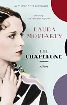 The Chaperone by [Moriarty, Laura]