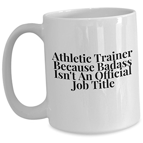 Funny Athletic Trainer Coffee Mug - Because Badass Isnt An Official Job Title - Gift For Husband Wife Men Women Sports Dad Triathlon Tri Athlete Large Ceramic White Tea Cup - Jobs Triathlon