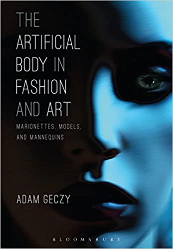 0b9cdef11f749 The Artificial Body in Fashion and Art: Marionettes, Models and ...