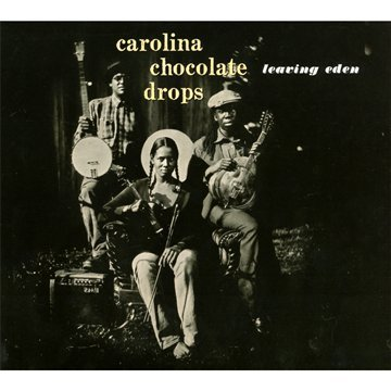 Leaving Eden By Carolina Chocolate Drops (0001-01-01) ()