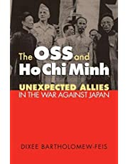 The OSS and Ho Chi Minh: Unexpected Allies in the War Against Japan