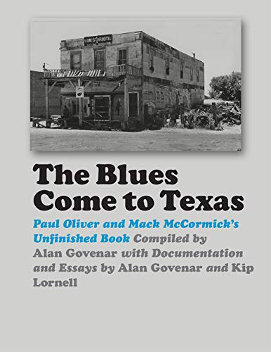 Blues Come to Texas (John and Robin Dickson Series in Texas Music, sponsored by the Center for Texas Music History, Texas State University)