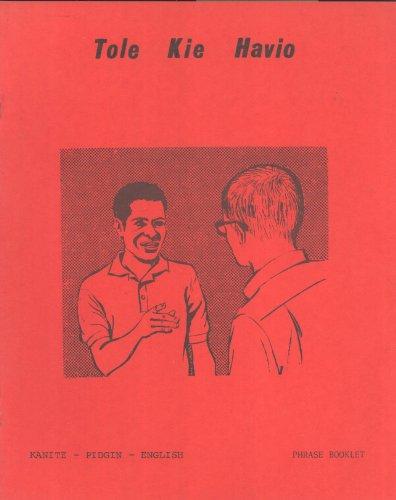 Tole Kie Havio: Kanite-Pidgin-English Phrase Booklet...