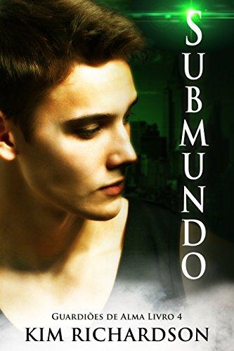 Submundo (Guardiões de Alma Livro 4)
