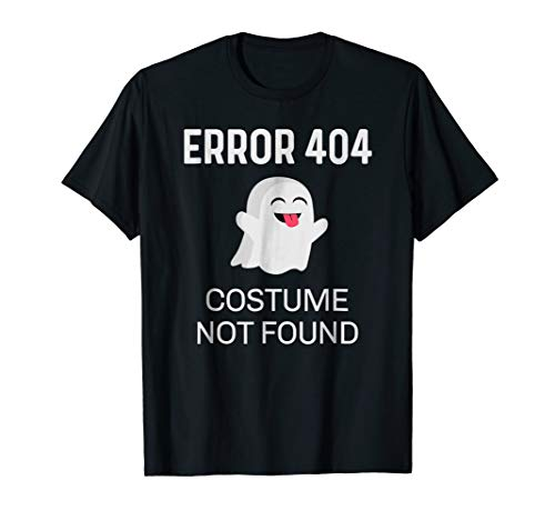 Error 404 Costume Not Found T-Shirt Funny Halloween Idea ()