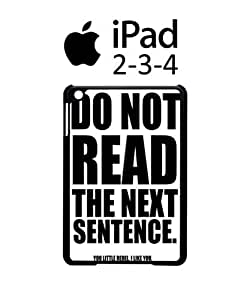 Do Not Read The Next Sentence iPad 2 3 4 Tablet Black