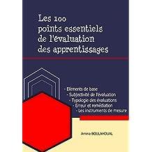 Les 100 points essentiels de l'évaluation des apprentissages (French Edition)