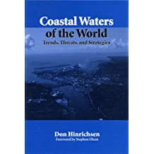 Coastal Waters of the World: Trends, Threats, and Strategies