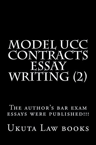 Model UCC Contracts Essay Writing (2)  (e Borrowing Allowed): e version, LOOK INSIDE! !