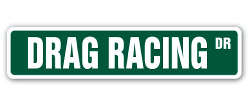 DRAG RACING Street Sign dragster strip racer driver funny | Indoor/Outdoor |  18