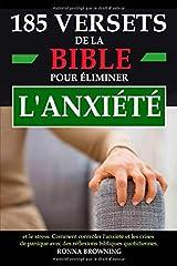 185 versets de la Bible pour éliminer l'anxiété et le stress: Comment contrôler l'anxiété et les crises de panique avec des réflexions bibliques quotidiennes (French Edition) Paperback