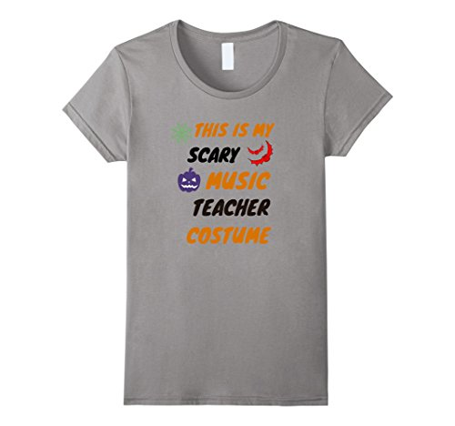 Music-themed Halloween Costume Ideas (Womens This is My Scary Music Teacher Funny Halloween T-Shirt Small Slate)