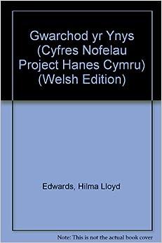 Gwarchod yr Ynys (Cyfres Nofelau Project Hanes Cymru)
