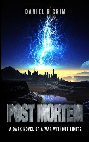 Post Mortem: A Dark Novel of a War without Limits